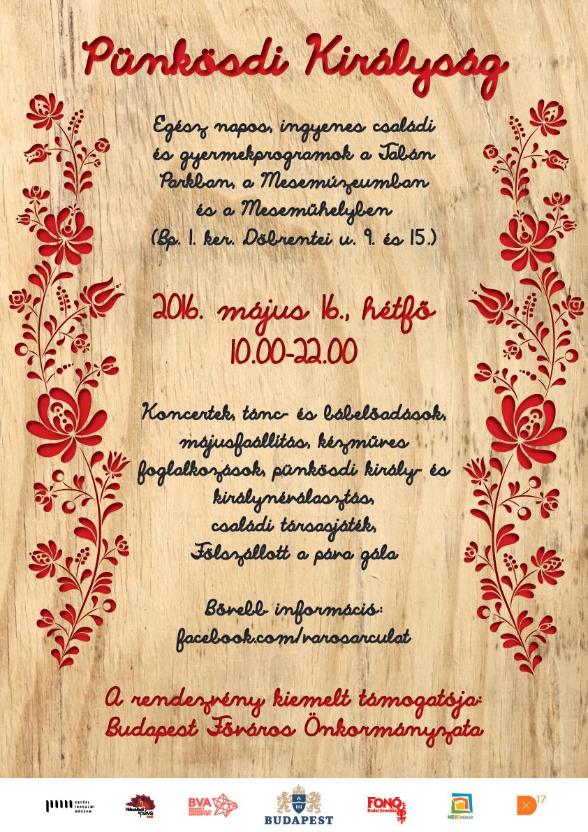 Pünkösdi Királyság – Zenés-táncos családi rendezvény a Tabánban , a Mesemúzeumban