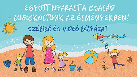 Együtt nyaralt a család – Szépíró és videó pályázat