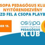 Ingyenes program csak pedagógusoknak  CSOPA Playbarban!
