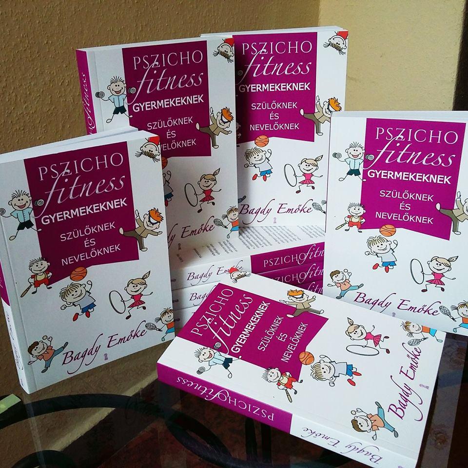 Pszichofitness gyermekeknek, szülőknek és nevelőknek – Prof. Dr. Bagdy Emőke új könyve