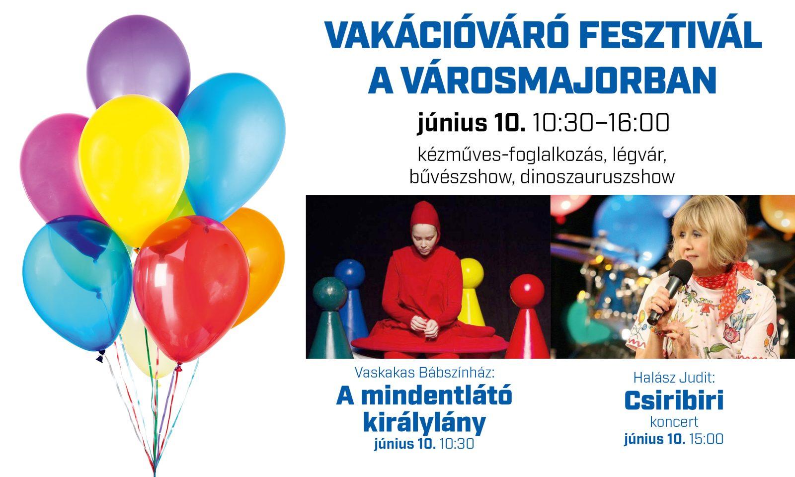 Vakációváró Fesztivál a Városmajorban –  nyárindító családi nap 2018. június 10-én vasárnap