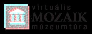 Virtuális Mozaik Múzeumtúra